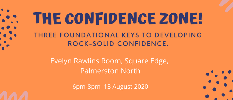 The Confidence Zone: Three Keys to Developing Confidence