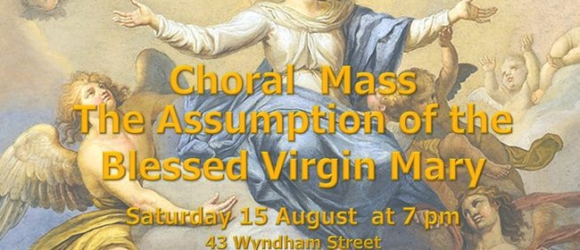 Choral Mass for the Assumption of the Blessed Virgin Mary