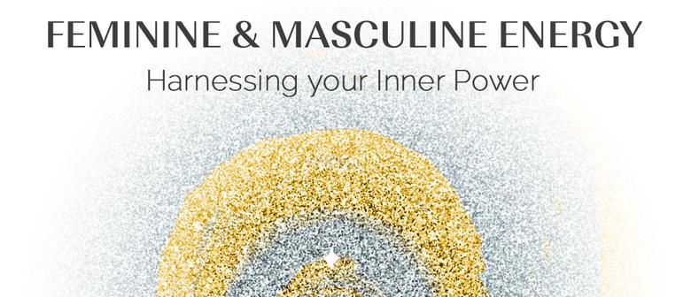 Feminine & Masculine Energy: Harnessing your Inner Power