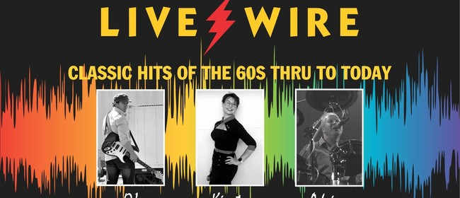 Live Wire Live and Out of Lock Down