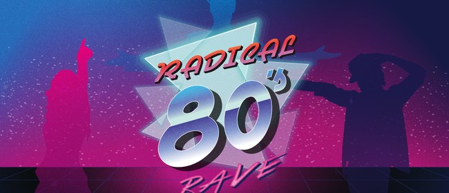 Radical 80s Rave – The Big, The Bold and The Beautiful