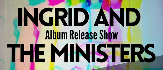 Ingrid and the Ministers Album Release Take 2