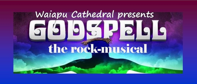 Godspell - The Famous Rock Musical!: CANCELLED