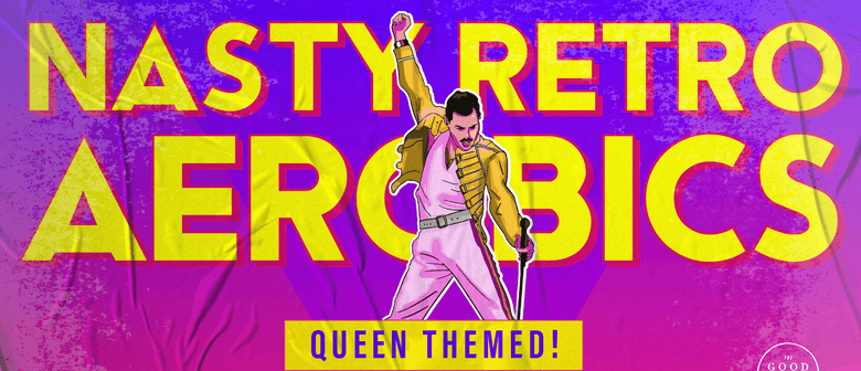Nasty Retro Aerobics - QUEEN Themed! (Good Dance Company)