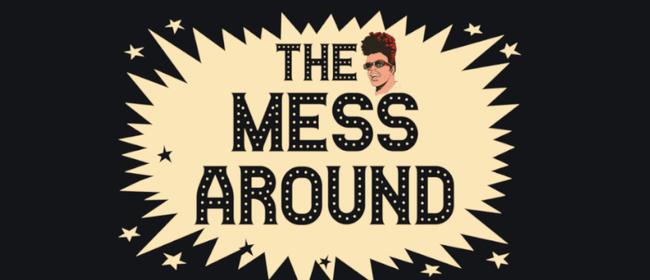 The Mess Around