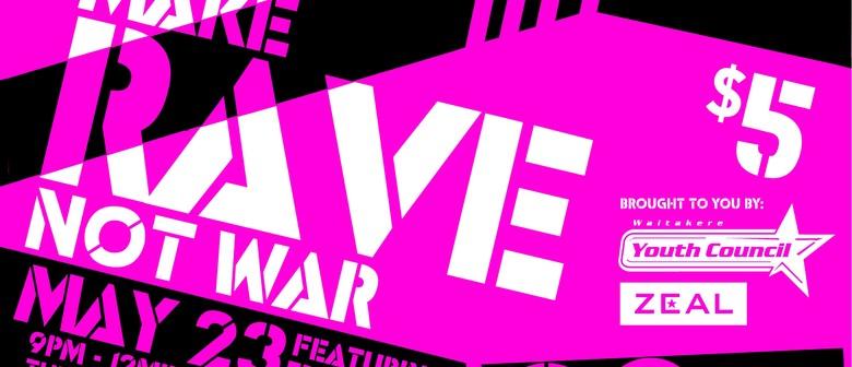Make Rave Not War