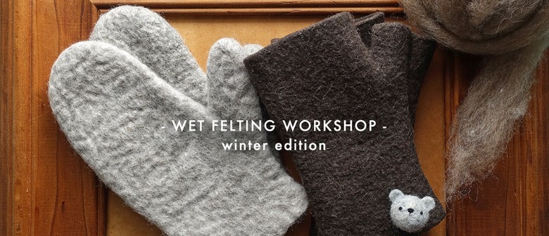 Wet Felting Workshop – Design and Make Your Unique Mittens