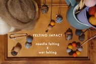 Felting Impact- Experience Both Needle Felting and Wet Felti