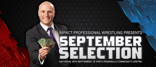 Impact Pro Wrestling : September Selection: CANCELLED