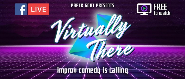Virtually There - Online Improv Comedy