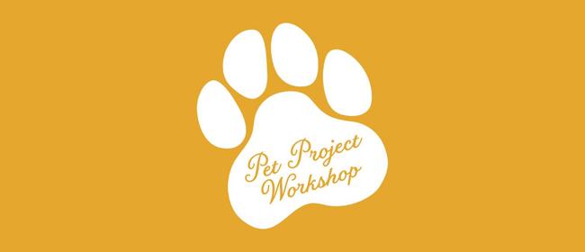 The Pet Project Workshop