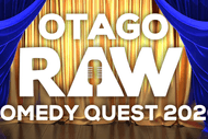 Otago Raw Comedy Quest Finals : SOLD OUT
