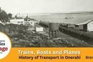 Heritage Talk - Trains, Boats & Planes at Onerahi