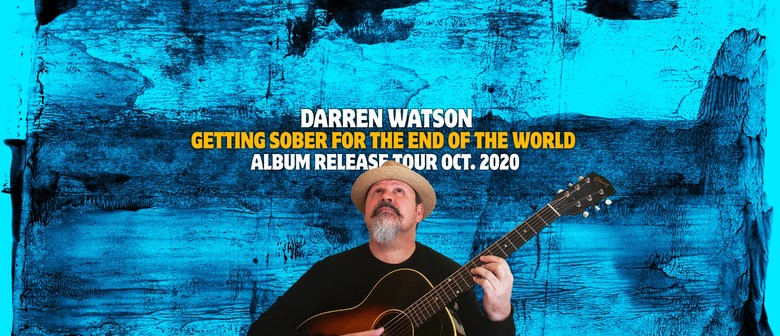 Darren Watson - Getting Sober For The End Of The World Tour: CANCELLED
