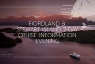 Fiordland and Stewart Island Cruises - Information Evening