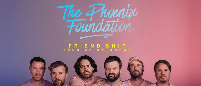 The Phoenix Foundation - Friend Ship Tour of Aotearoa