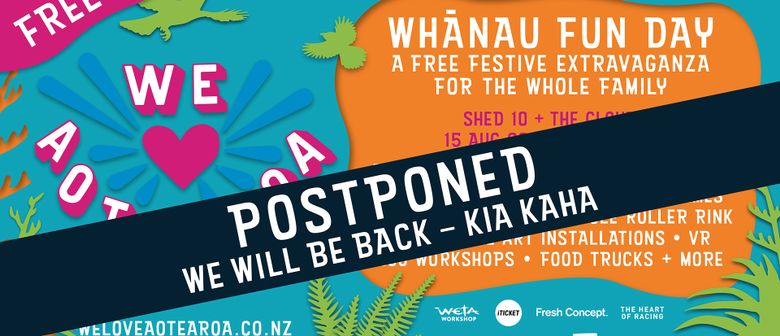 We Love Aotearoa Whānau Fun Day: POSTPONED