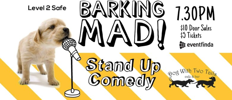 Barking Mad - Stand Up Comedy @ Level 2