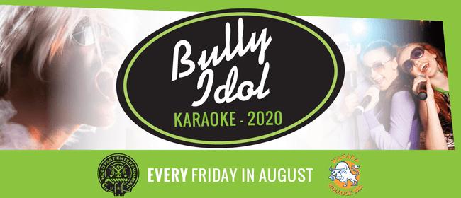 Bully Idol Karaoke - $500 1st Prize: POSTPONED