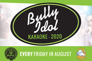 Bully Idol Karaoke - $500 1st Prize: POSTPONED