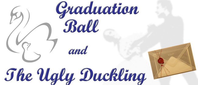 The Ugly Duckling & Graduation Ball