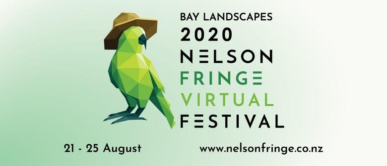 Bay Landscapes Nelson Fringe: Virtual Festival!