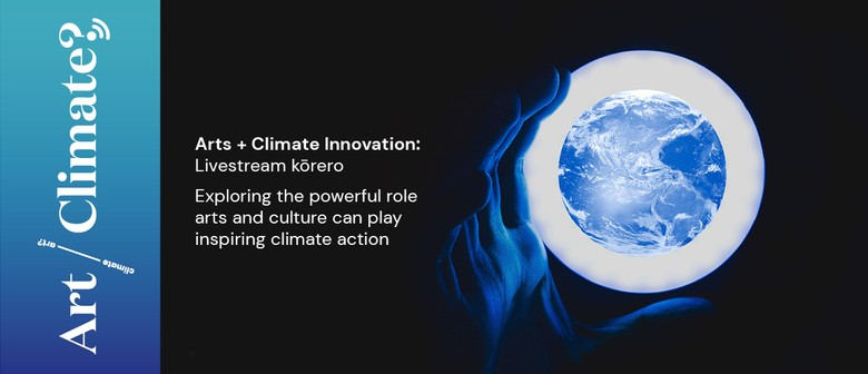 Arts + Climate Innovation: Livestream kōrero