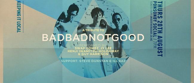 Tribute to BadBadNotGood with Swap, Guy, Kenji & JY