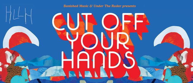 Cut Off Your Hands HLLH Album Release & Final Shows