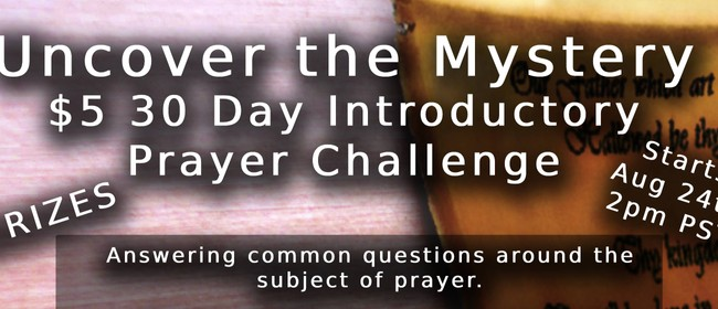 Uncover the Mystery: 30-Day Introductory Prayer Challenge