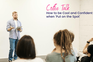 How To Be Cool And Confident When 'Put On The Spot'