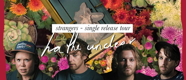 Ha the Unclear - 'Strangers' Single Release Tour