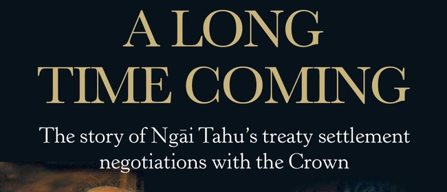 A Long Time Coming: Ngāi Tahu's Settlement