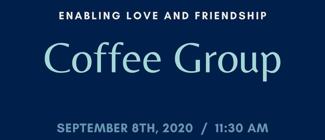 Enabling Love & Friendship Coffee Club