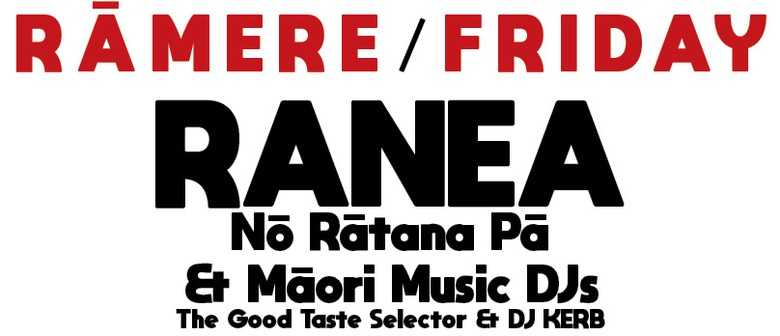Rāmere: Ranea + The Good Taste Selectors