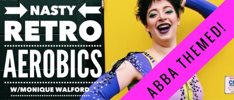 Nasty Retro Aerobics -ABBA Themed! (Good Dance Company)