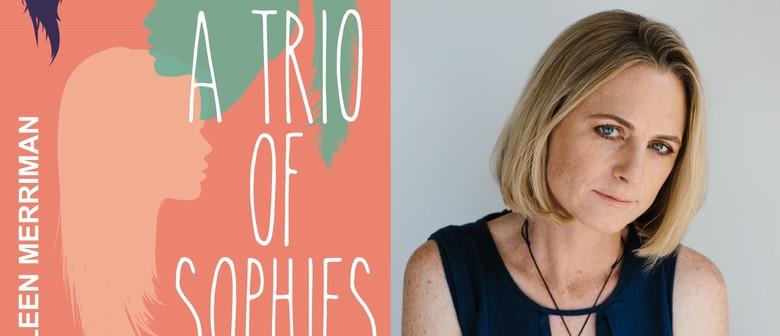 Eileen Merriman: A Trio of Sophies