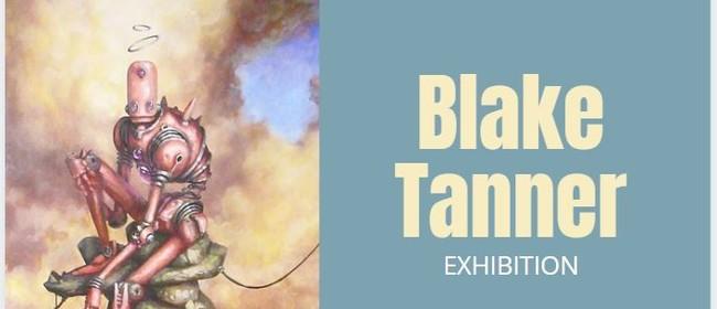 Blake Tanner Exhibition