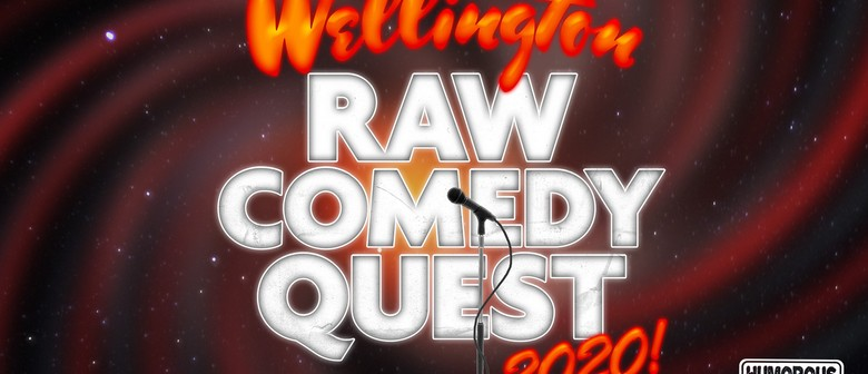 The Wellington Raw Comedy Quest 2020 - extra heat!