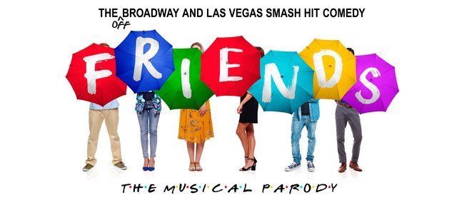 Friends! The Musical Parody: POSTPONED