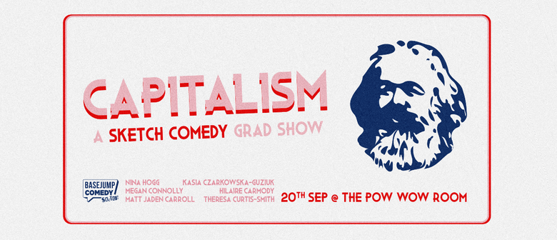 Capitalism: A Sketch Comedy Student Show