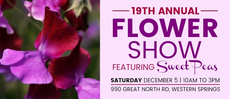 19th Annual Flower Show - Featuring Sweet Peas