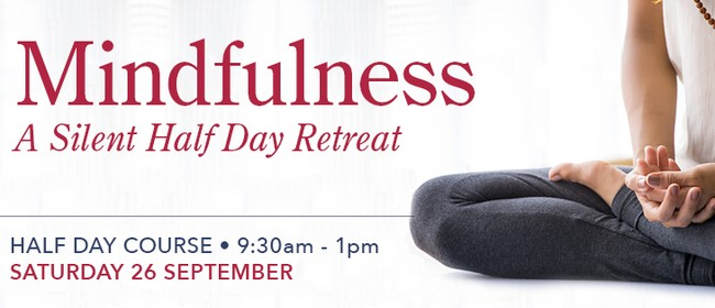 Mindfulness – A Silent Half Day Retreat