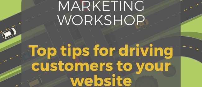 Marketing Workshop - Driving Customers to your Website