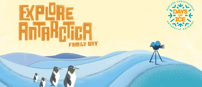 Days of Ice - Explore Antarctica Family Day