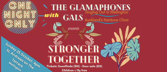 The Glamaphones + GALS: Stronger Together