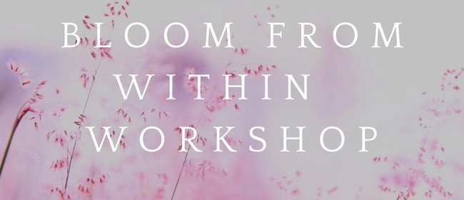 Kāpiti Coast Bloom From Within Girls Wellness Workshop