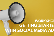 Workshop - Getting Started With Social Media Advertising