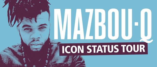Mazbou Q - Icon Status Tour: CANCELLED