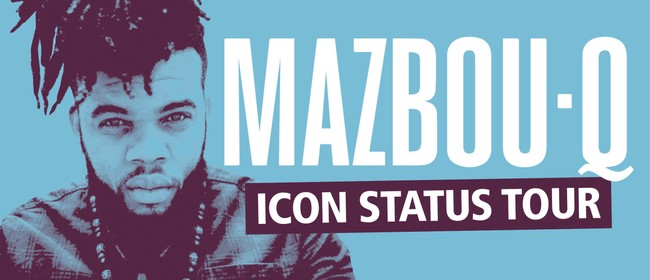 Mazbou Q - Icon Status Tour